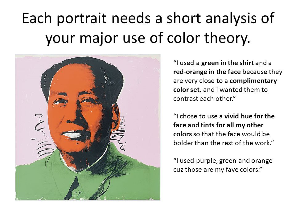 Each portrait needs a short analysis of your major use of color theory.