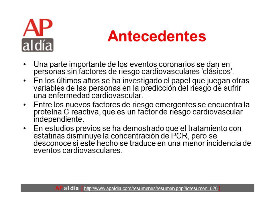 AP al día [ http://www.apaldia.com/resumenes/resumen.php?idresumen=626 ] Antecedentes Una parte importante de los eventos coronarios se dan en personas sin factores de riesgo cardiovasculares clásicos .