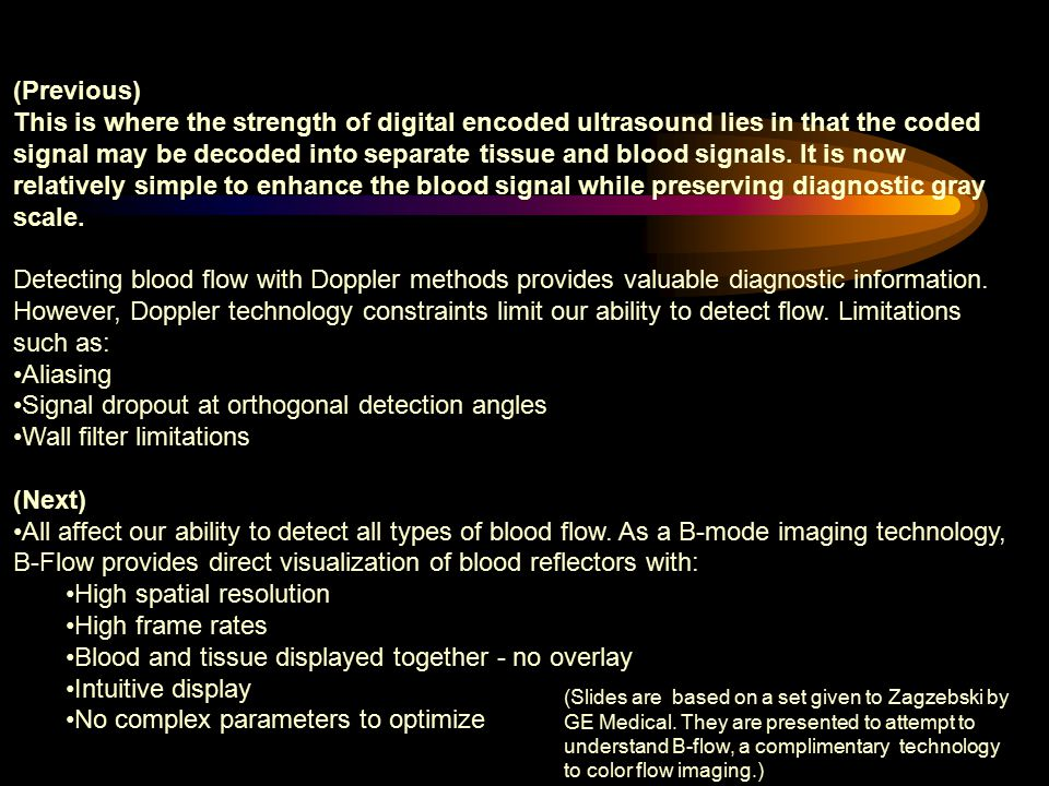 (Previous) This is where the strength of digital encoded ultrasound lies in that the coded signal may be decoded into separate tissue and blood signal