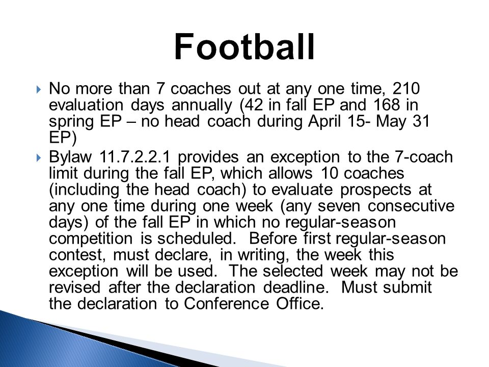  No more than 7 coaches out at any one time, 210 evaluation days annually (42 in fall EP and 168 in spring EP – no head coach during April 15- May 31