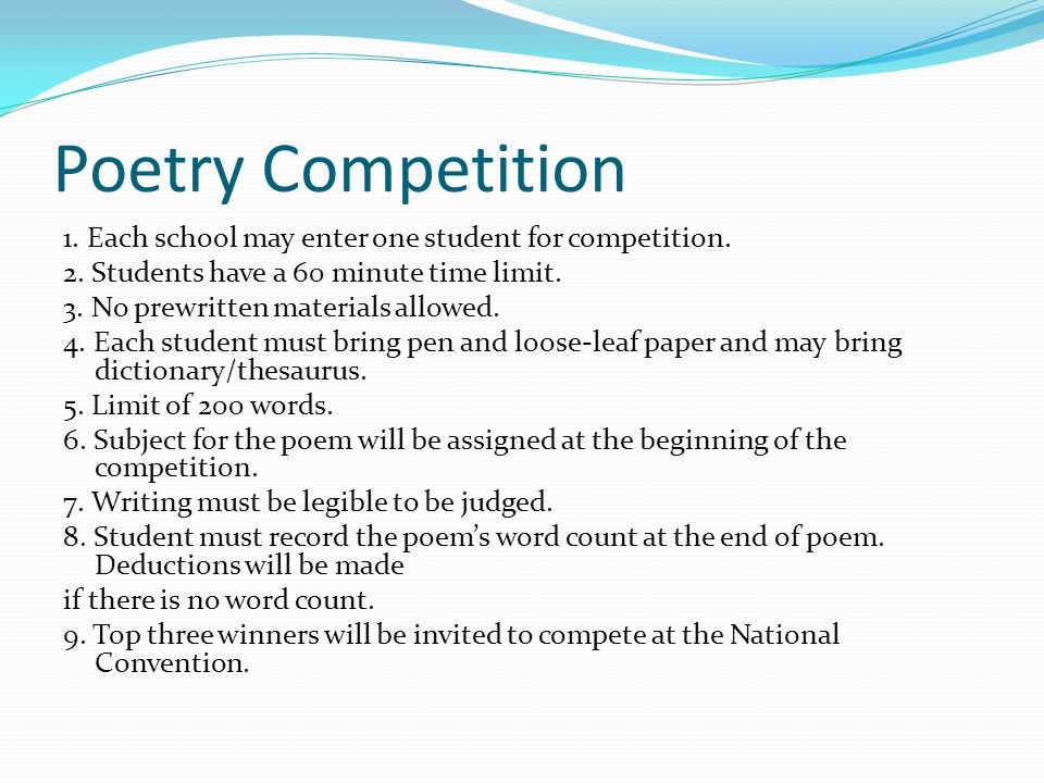 Poetry Competition 1. Each school may enter one student for competition.