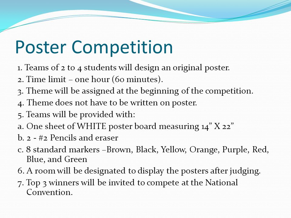 Poster Competition 1. Teams of 2 to 4 students will design an original poster.