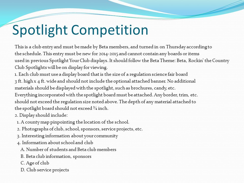 Spotlight Competition This is a club entry and must be made by Beta members, and turned in on Thursday according to the schedule.