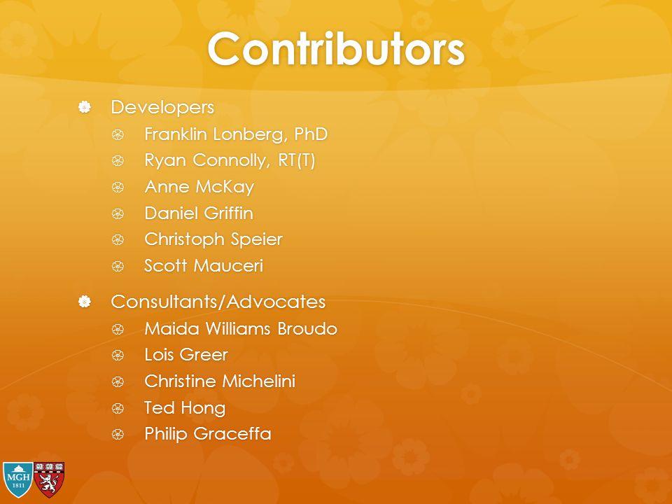 Contributors  Developers  Franklin Lonberg, PhD  Ryan Connolly, RT(T)  Anne McKay  Daniel Griffin  Christoph Speier  Scott Mauceri  Consultant