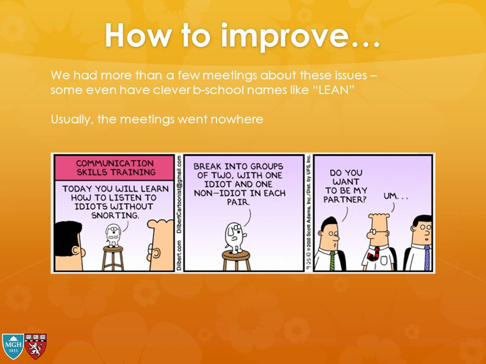 """How to improve… We had more than a few meetings about these issues – some even have clever b-school names like """"LEAN"""" Usually, the meetings went nowhe"""