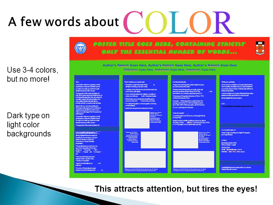 A few words about COLORCOLOR Use 3-4 colors, but no more! Dark type on light color backgrounds This attracts attention, but tires the eyes!