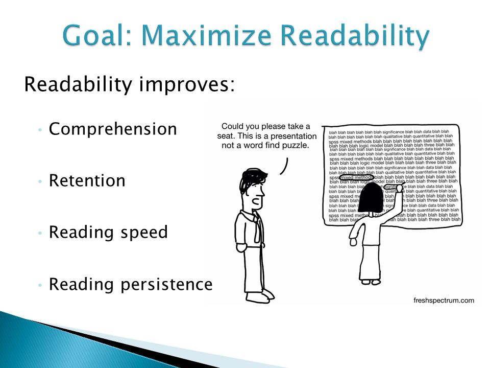 Readability improves: Comprehension Retention Reading speed Reading persistence