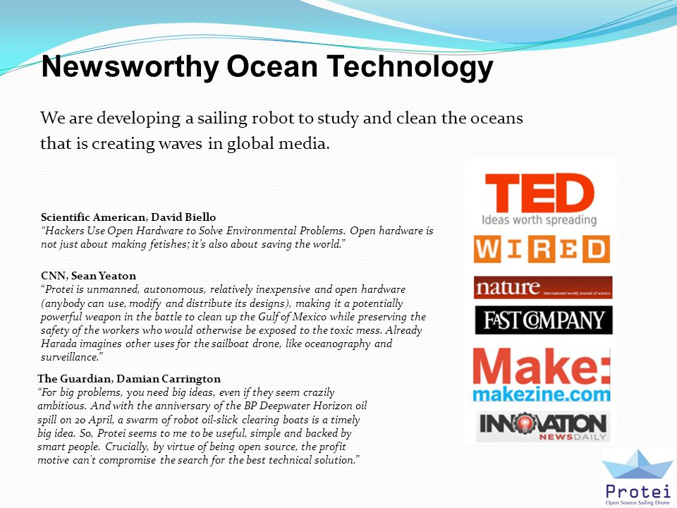 Newsworthy Ocean Technology We are developing a sailing robot to study and clean the oceans that is creating waves in global media.