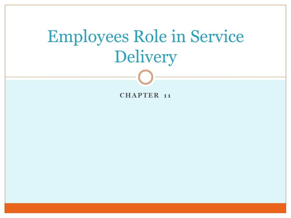 CHAPTER 11 Employees Role in Service Delivery
