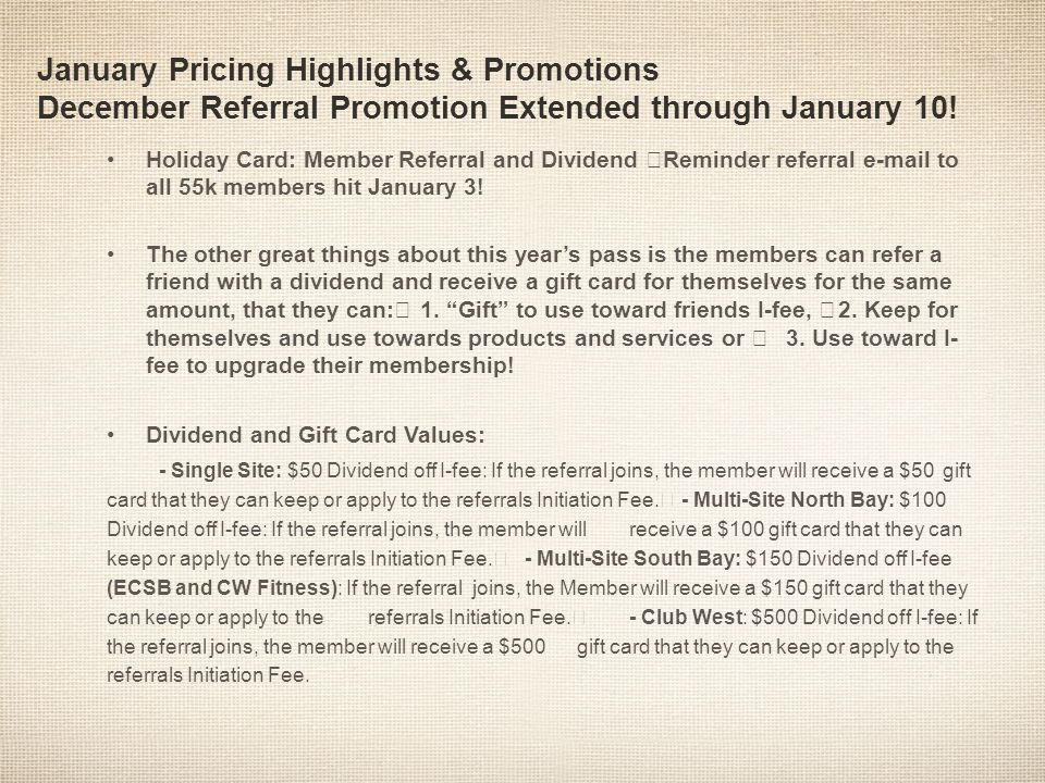 January Pricing Highlights & Promotions December Referral Promotion Extended through January 10! Holiday Card: Member Referral and Dividend Reminder r