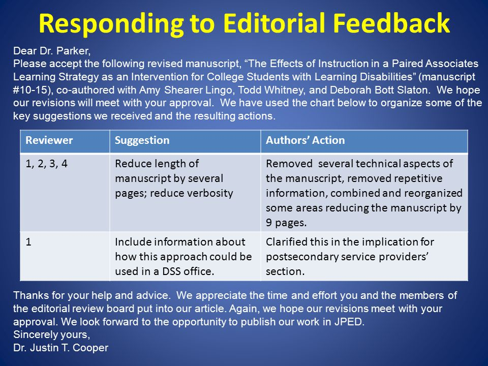 Responding to Editorial Feedback ReviewerSuggestionAuthors' Action 1, 2, 3, 4Reduce length of manuscript by several pages; reduce verbosity Removed several technical aspects of the manuscript, removed repetitive information, combined and reorganized some areas reducing the manuscript by 9 pages.