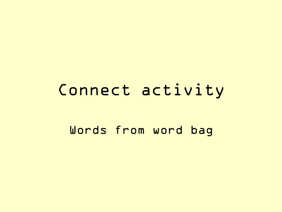 Connect activity Words from word bag