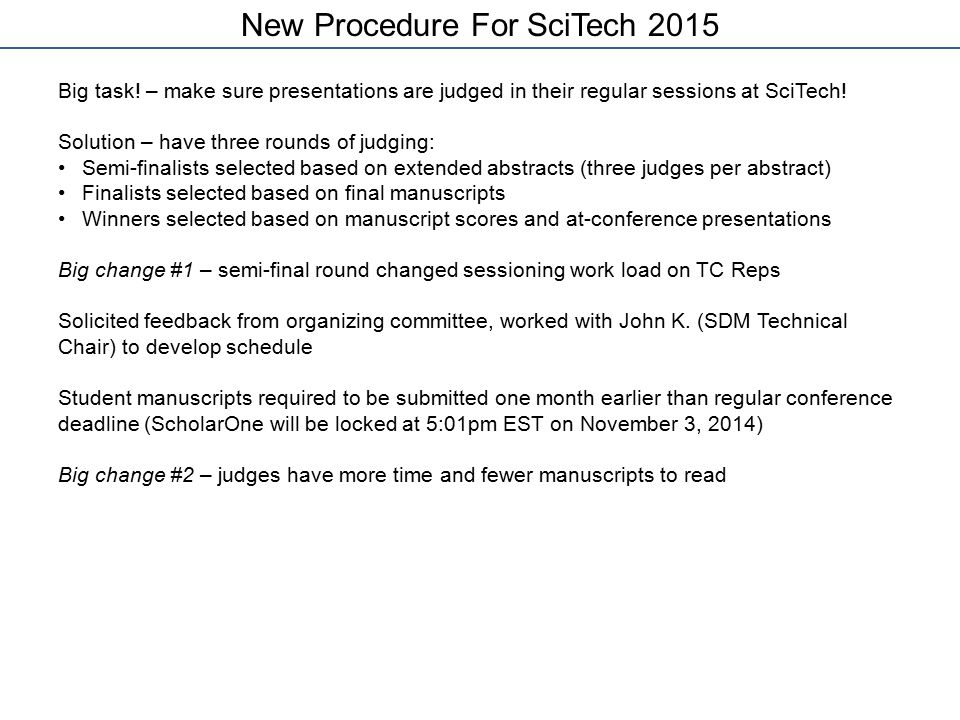 Big task! – make sure presentations are judged in their regular sessions at SciTech! Solution – have three rounds of judging: Semi-finalists selected
