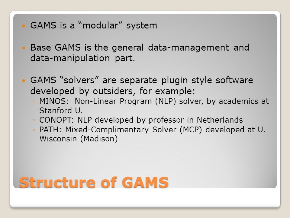 Using GAMS: GUI or Command.