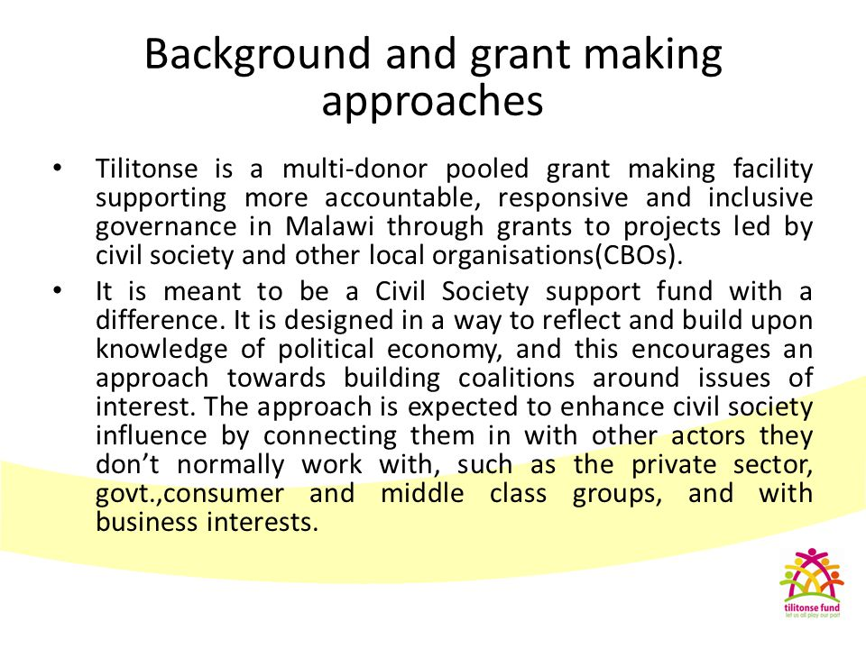 Tilitonse is a multi-donor pooled grant making facility supporting more accountable, responsive and inclusive governance in Malawi through grants to p