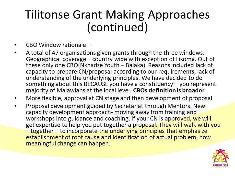 CBO Window rationale – A total of 47 organisations given grants through the three windows. Geographical coverage – country wide with exception of Liko