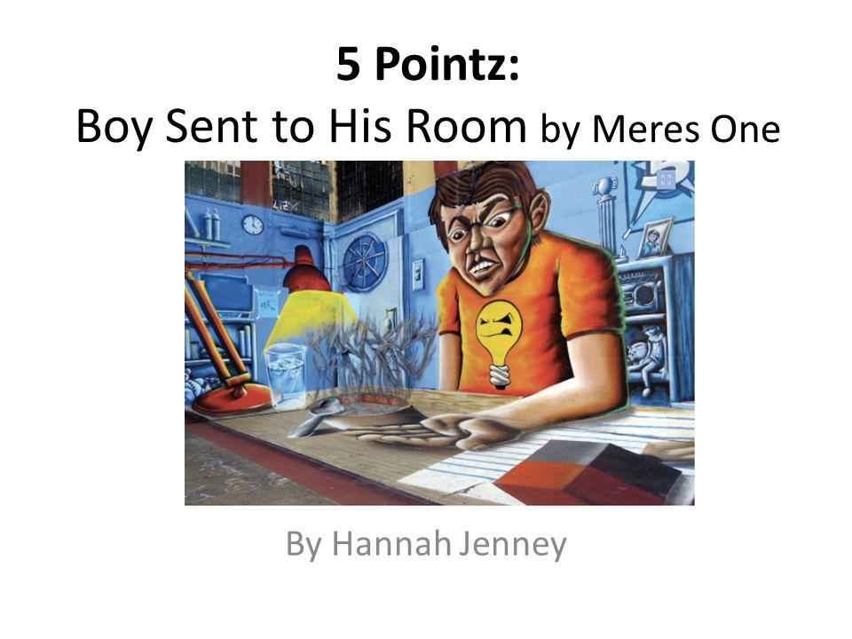 5 Pointz: Boy Sent to His Room by Meres One By Hannah Jenney