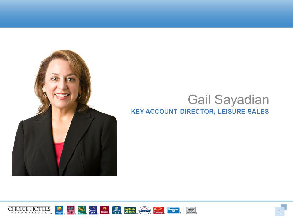 KEY ACCOUNT DIRECTOR, LEISURE SALES Gail Sayadian 2