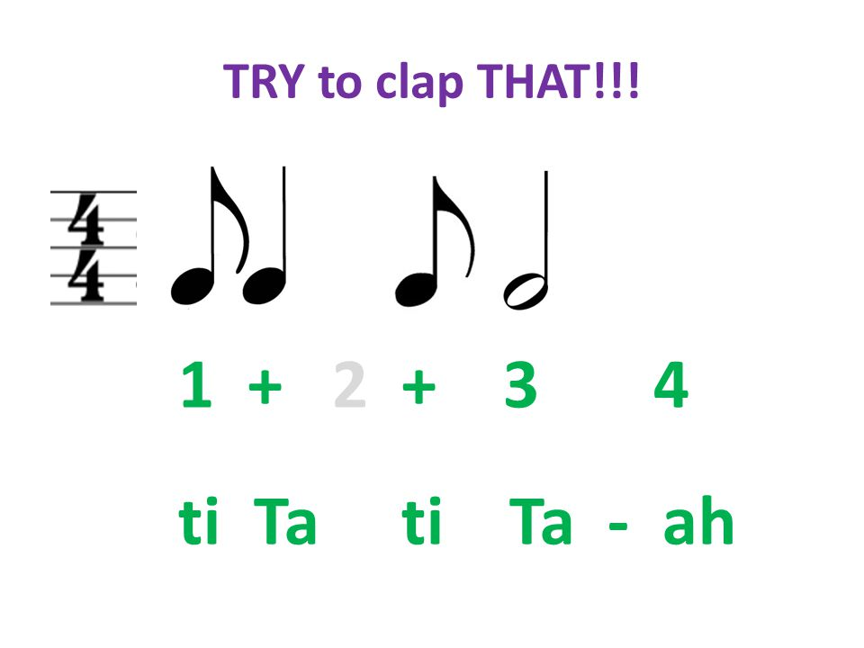 TRY to clap THAT!!! 1 + 2 + 3 4 ti Ta ti Ta - ah