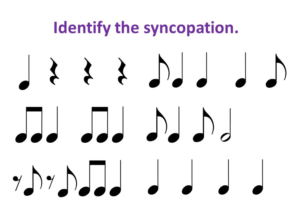Identify the syncopation.