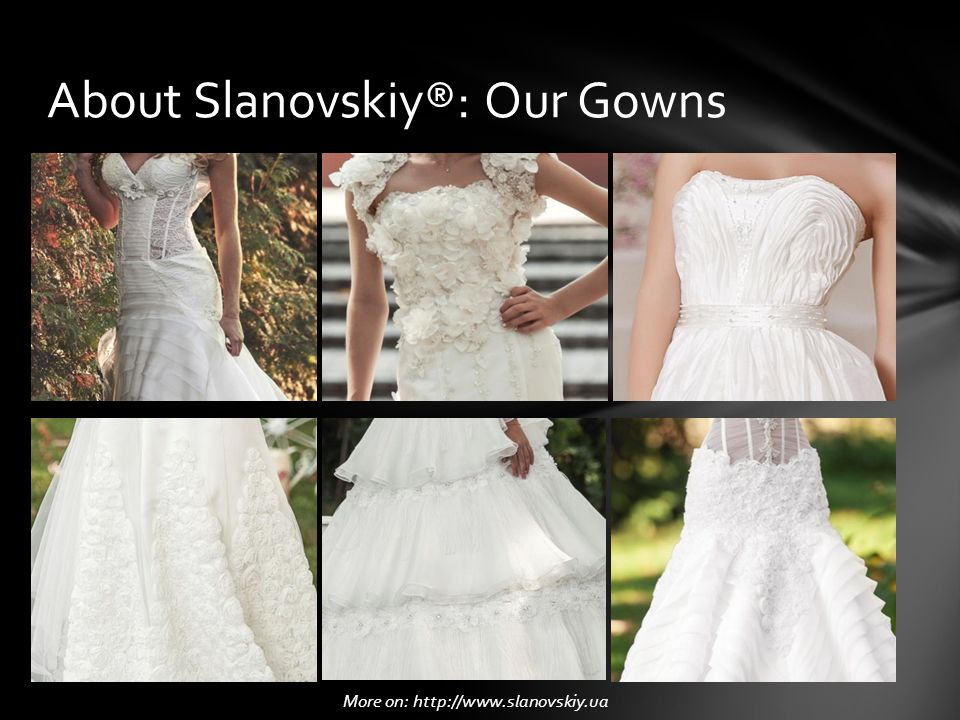 WHO CAN BENEFIT: bridal boutique owners or entrepreneurs who desire to open up Slanovskiy® franchise store WHAT DO WE OFFER:  High-end design, stunning and affordable wedding dresses from the Eastern European fashion designer & bridal gowns brand owner.