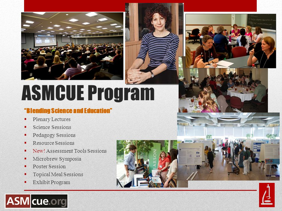 ASMCUE Program Blending Science and Education  Plenary Lectures  Science Sessions  Pedagogy Sessions  Resource Sessions  New.