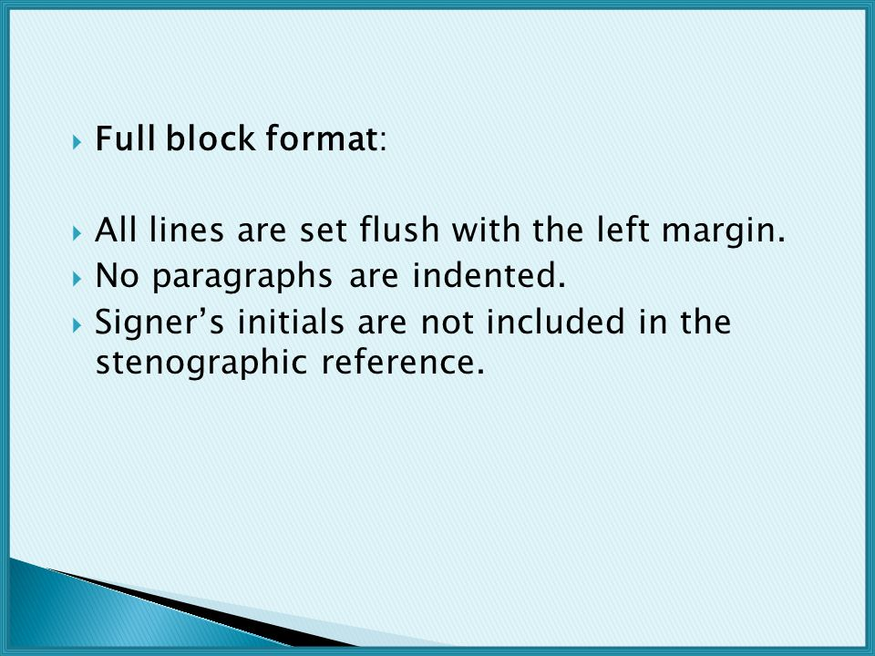  Full block format:  All lines are set flush with the left margin.
