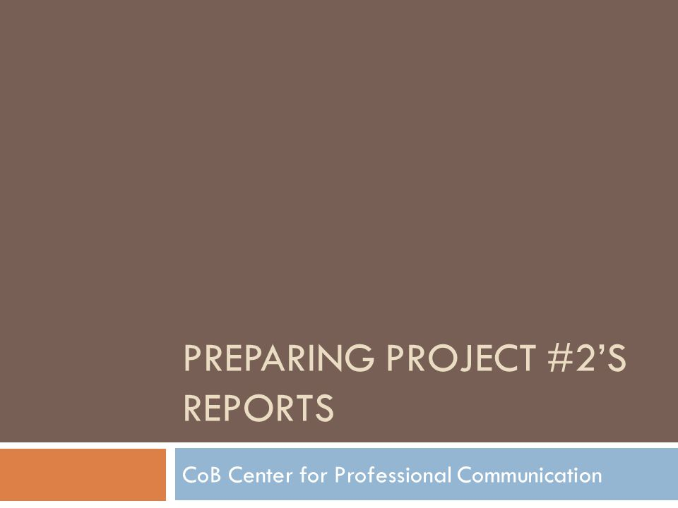 Preparing the Report 1.Analyze the report problem & purpose 2.