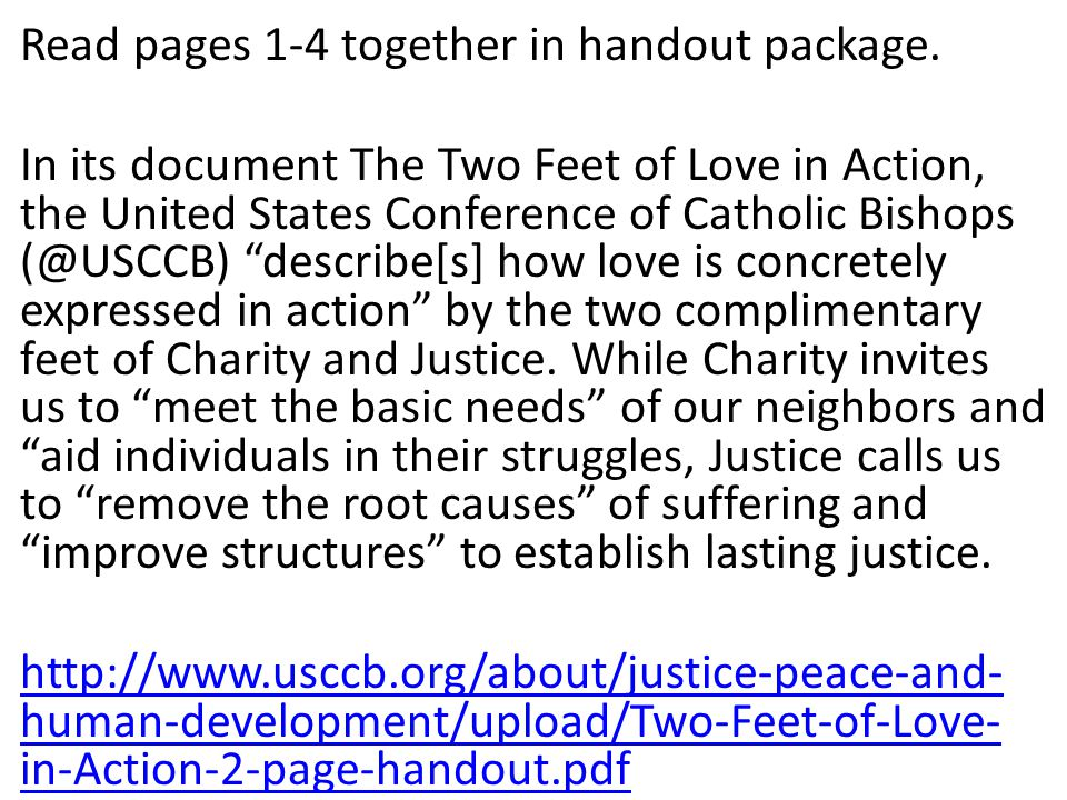 Read pages 1-4 together in handout package. In its document The Two Feet of Love in Action, the United States Conference of Catholic Bishops (@USCCB)