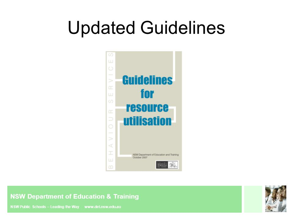 NSW Department of Education & Training NSW Public Schools – Leading the Way www.det.nsw.edu.au Updated Guidelines