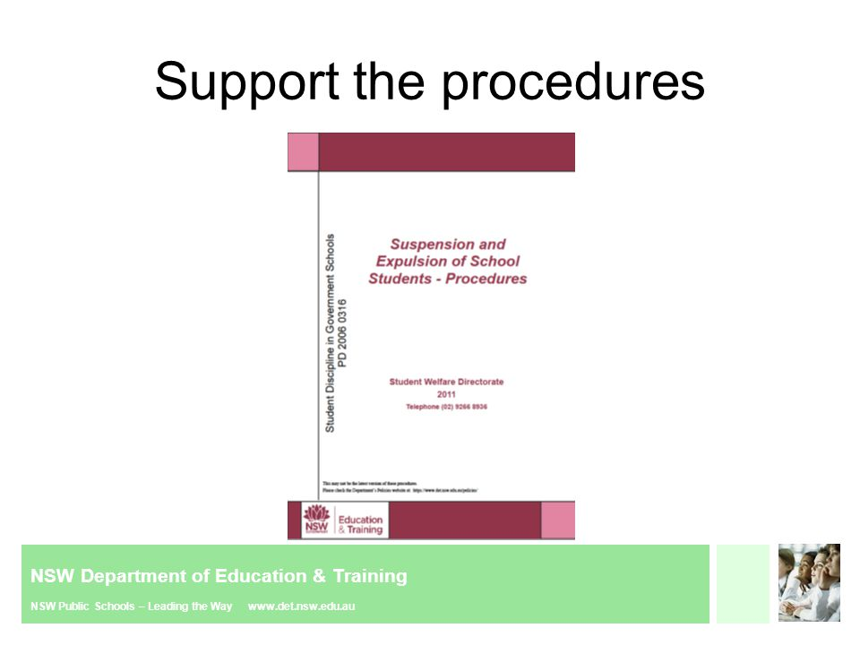 NSW Department of Education & Training NSW Public Schools – Leading the Way www.det.nsw.edu.au Support the procedures