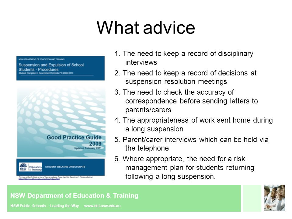 NSW Department of Education & Training NSW Public Schools – Leading the Way www.det.nsw.edu.au What advice 1. The need to keep a record of disciplinar