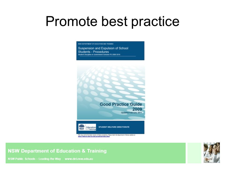 NSW Department of Education & Training NSW Public Schools – Leading the Way www.det.nsw.edu.au Promote best practice