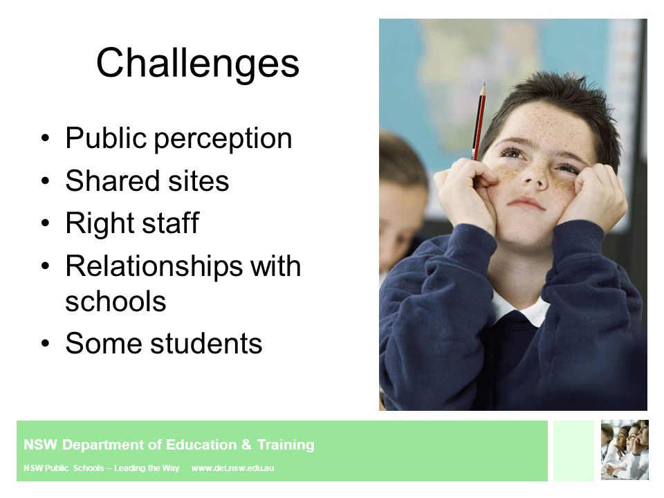 NSW Department of Education & Training NSW Public Schools – Leading the Way www.det.nsw.edu.au Environment No consequences Disengaged from school Track record Toxic relationships with family Barriers to re-entry
