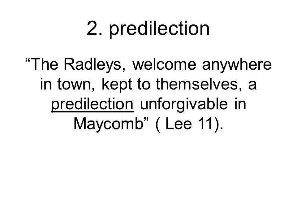 2. predilection (Noun) a thought or bias