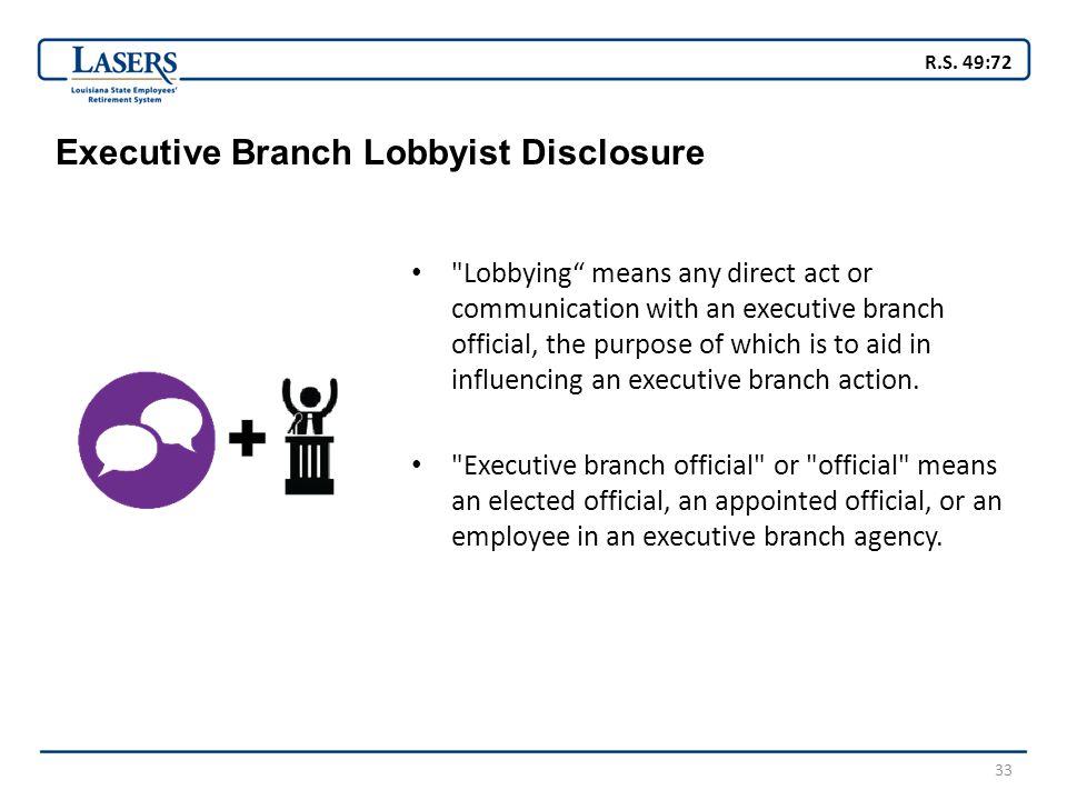 33 Executive Branch Lobbyist Disclosure
