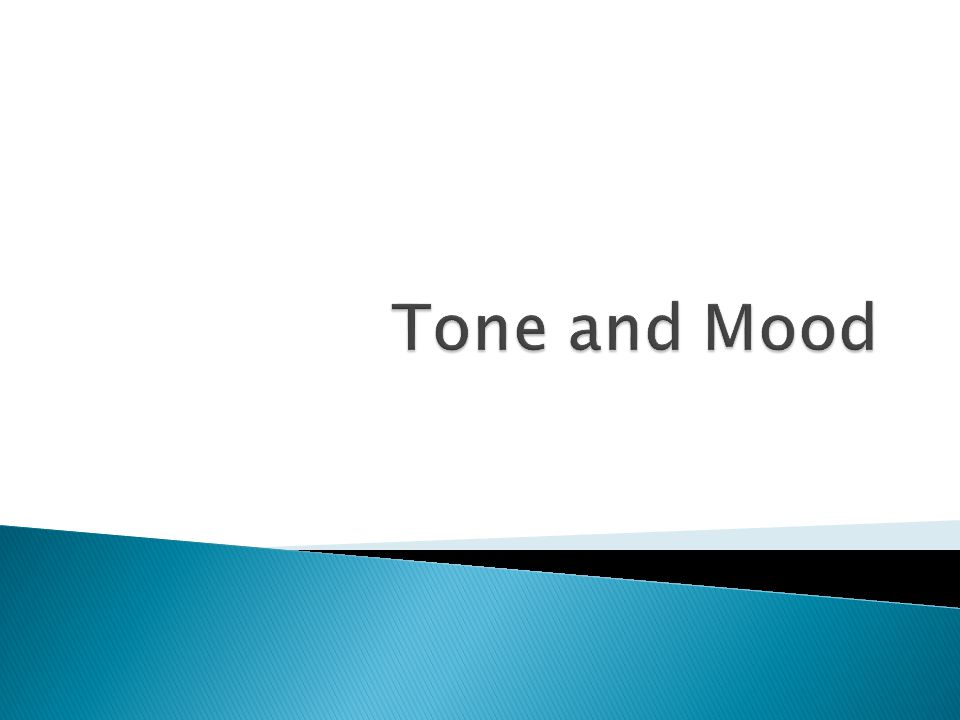  Tone is the author's attitude toward the subject, the characters or the readers, which is revealed by the author's diction.