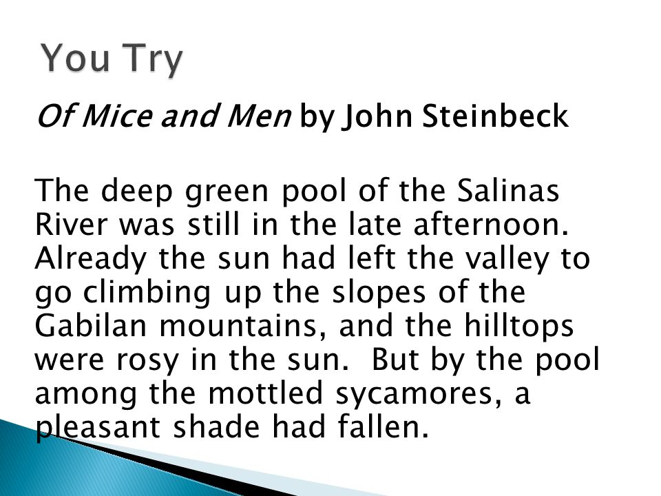 Of Mice and Men by John Steinbeck The deep green pool of the Salinas River was still in the late afternoon.