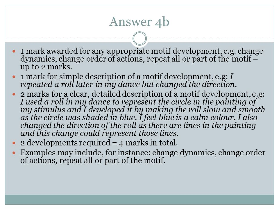 Answer 4b 1 mark awarded for any appropriate motif development, e.g.