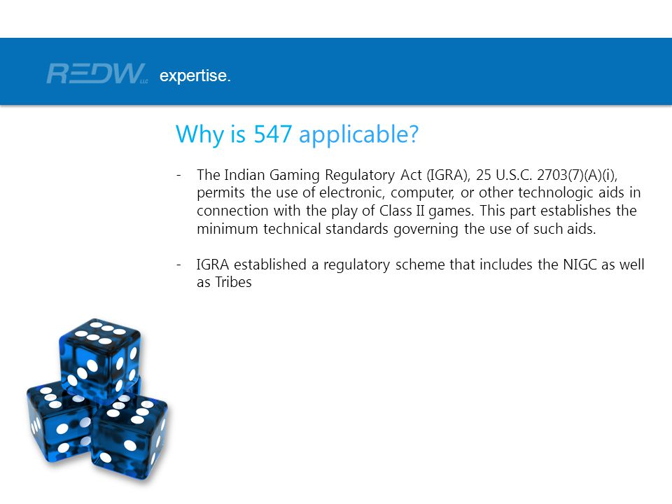 Why is 547 applicable.-The Indian Gaming Regulatory Act (IGRA), 25 U.S.C.