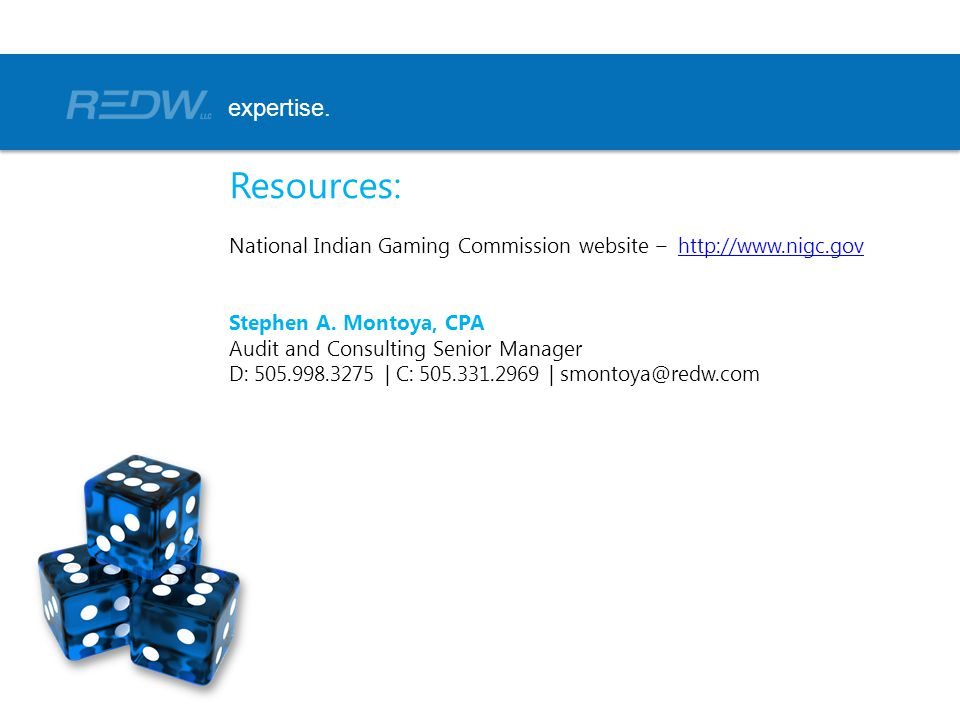 Resources: National Indian Gaming Commission website – http://www.nigc.govhttp://www.nigc.gov Stephen A.