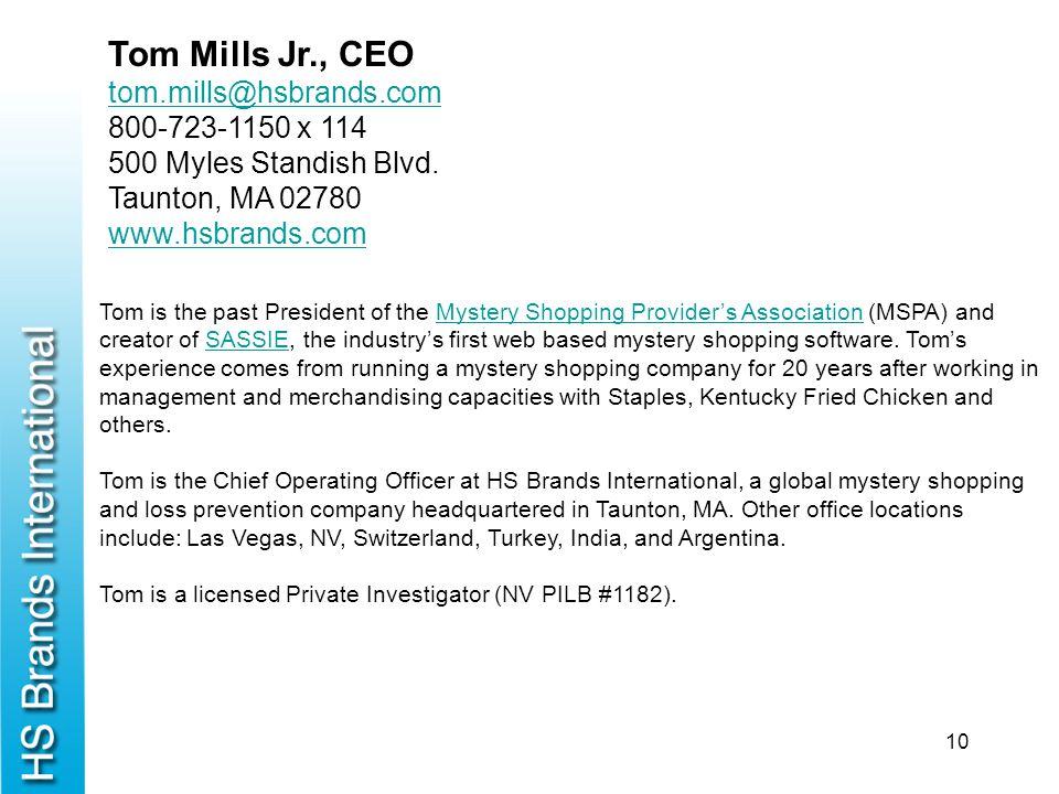 10 Tom Mills Jr., CEO tom.mills@hsbrands.com tom.mills@hsbrands.com 800-723-1150 x 114 500 Myles Standish Blvd. Taunton, MA 02780 www.hsbrands.com Tom