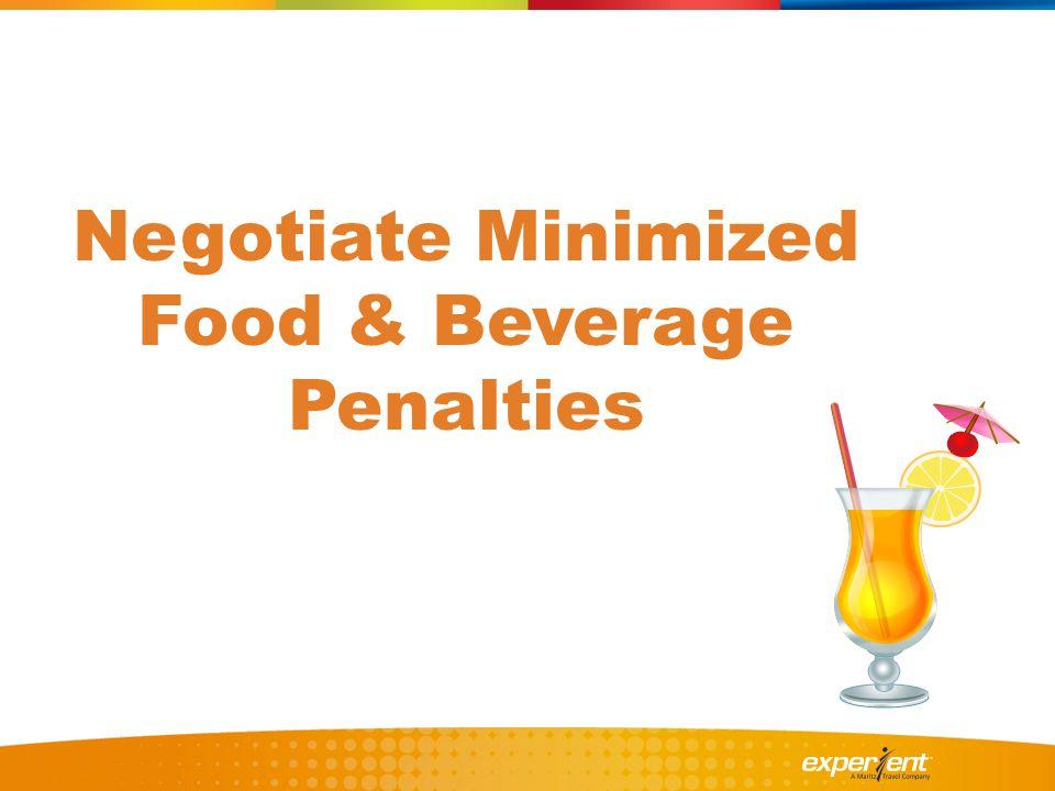 Negotiate Minimized Food & Beverage Penalties