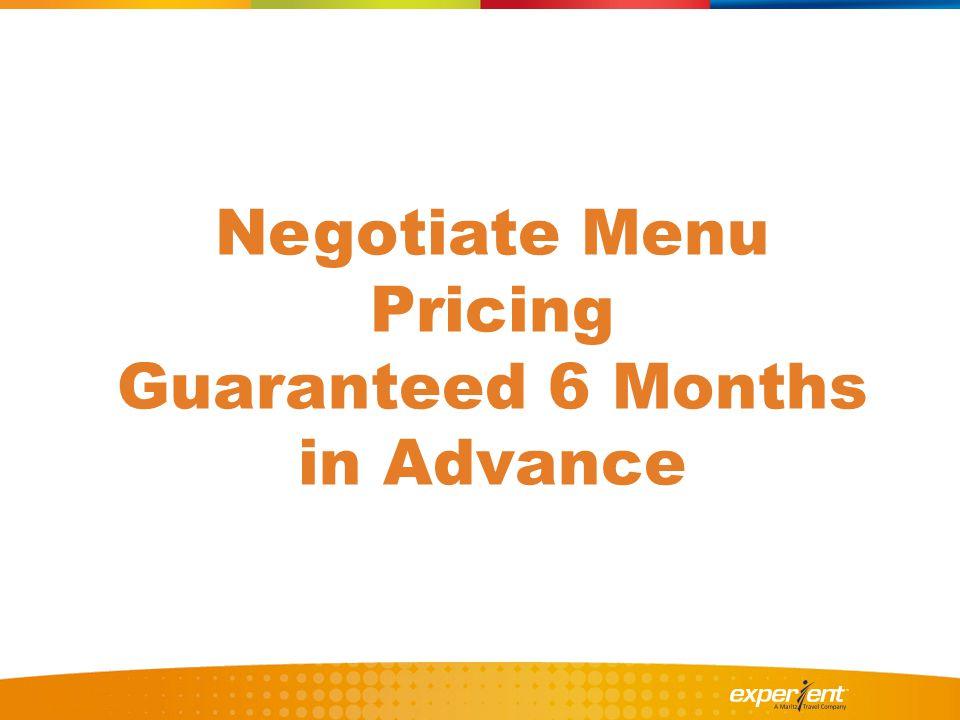 Negotiate Menu Pricing Guaranteed 6 Months in Advance