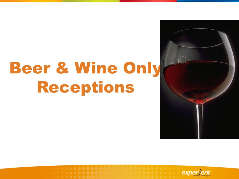 Beer & Wine Only Receptions