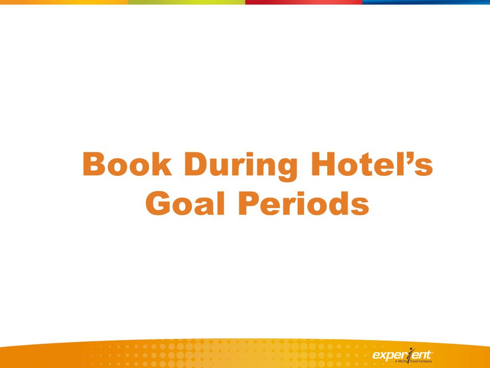 Book During Hotel's Goal Periods
