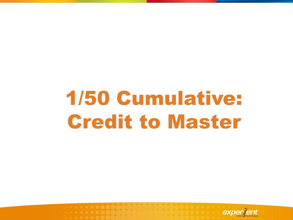 1/50 Cumulative: Credit to Master