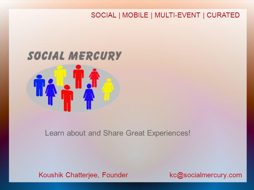 kc@socialmercury.com Koushik Chatterjee, Founder People Like You Like Doing This!