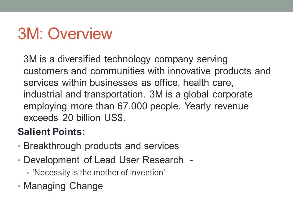 3M: Overview 3M is a diversified technology company serving customers and communities with innovative products and services within businesses as offic