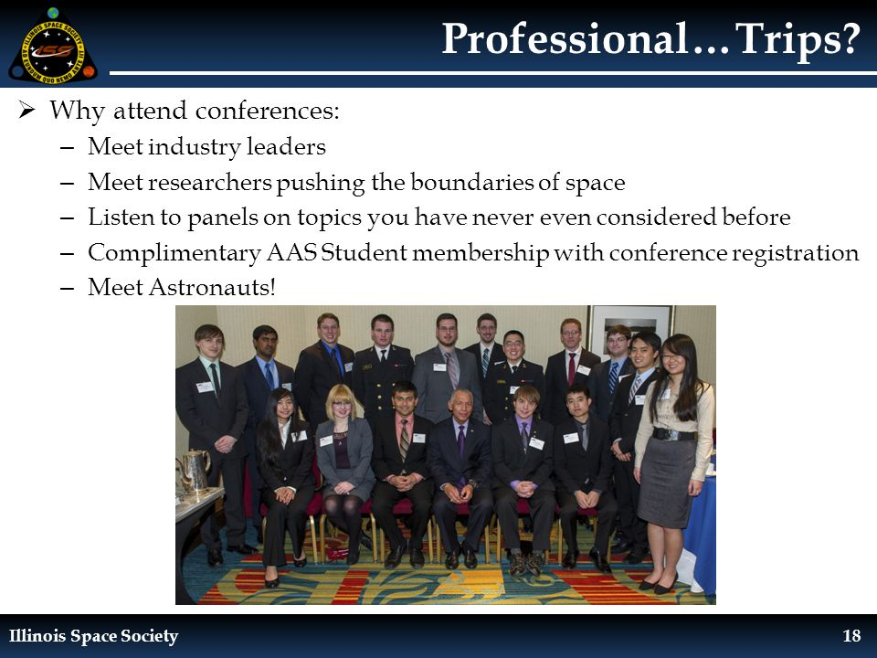 Illinois Space Society18 Professional…Trips.